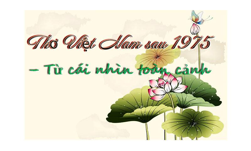 THƠ Việt Nam sau 1975 – Từ cái nhìn TOÀN CẢNH